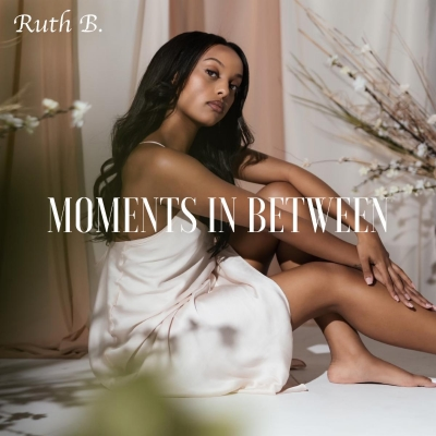 Moments in between Ruth B